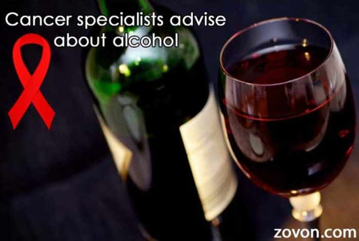 cancer specialists advise about alcohol