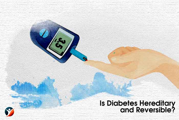 Is Diabetes Hereditary and Reversible?